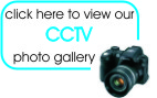 Click here to open our CCTV Photo Gallery in a new window